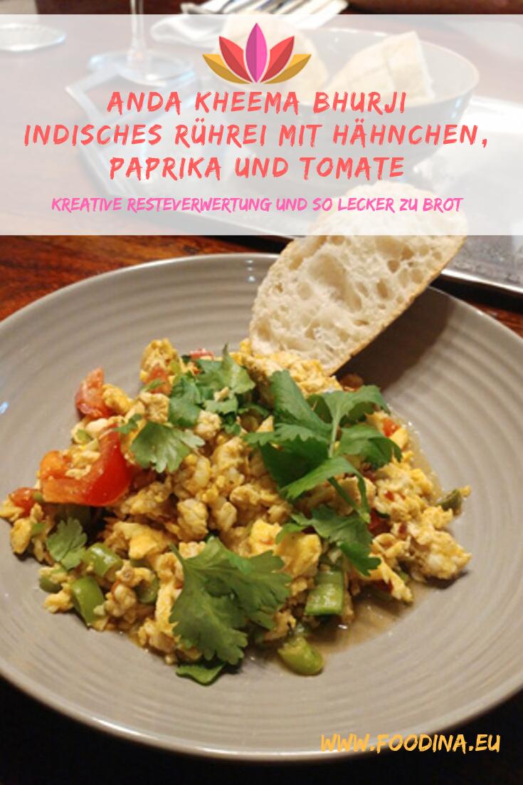 Anda Kheema Bhurji - indisches Rührei mit Hähnchen, Paprika und Tomate, kreative Resteverwertung und so lecker zu Brot