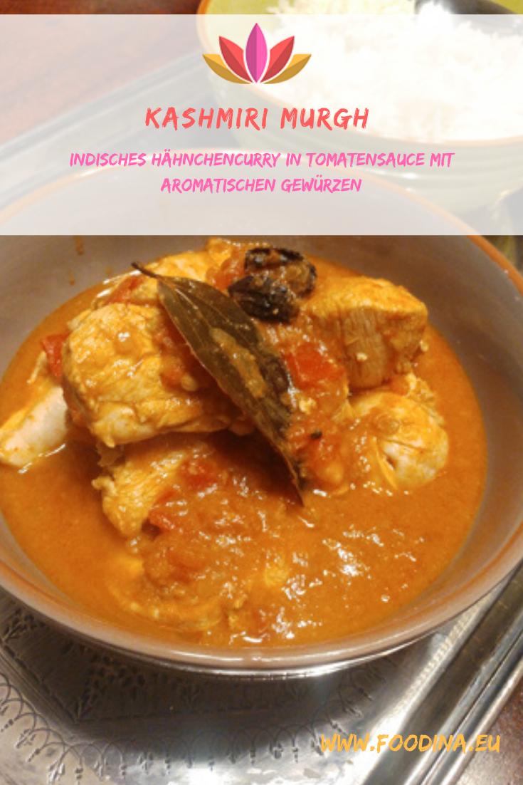 Kashmiri Murgh - indisches Hähnchencurry in Tomatensauce mit aromatischen Gewürzen